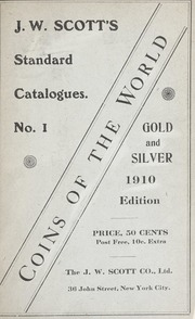J.W. Scott's Standard Catalogues No. 1: Gold and Silver Coins of the World, 1910 Edition