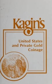 Kagin's United States and Private Gold Coinage