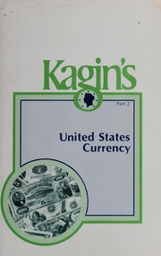 Kagin's United States Currency, Part 2