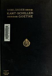 Kant, Schiller, Goethe; gesammelte Aufsätze
