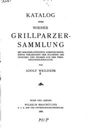 Katalog einer Wiener Grillparzer-sammlung: Mit bibliographischen Anmerkungen einem Verzeichnis ...