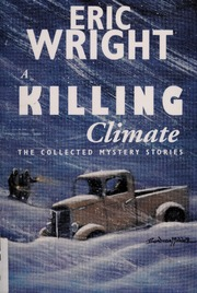 A Killing Climate: The Collected Mystery Stories of Eric Wright