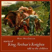 King Arthur and His Knights : Maude L. Radford : Free ...