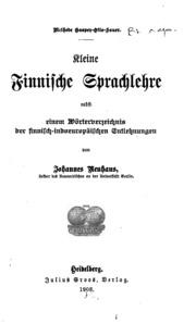 Kleine finnische Sprachlehre nebst einem Wörterverzeichnis der finnnisch-indoeuropäischen Entlehungen