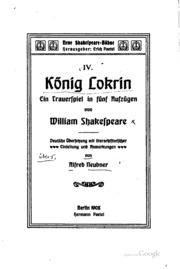 König Lokrin, ein Trauerspiel in füng Aufzügen von William Shakespeare; deutsche übersetzung, mit literar-historischer einleitung und anmerkungen von Alfred Neubner