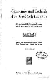 Ökonomie und Technik des Gedächtnisses: Experimentelle Untersuchungen über ...