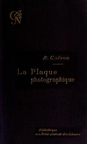 La plaque photographique : propriétés le visible, l'invisible