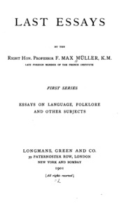selected essays on language mythology and religion in vols  last essays by the right hon professor f max muller first series essays on language