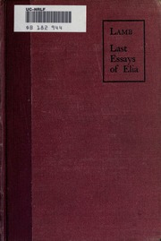 last essay of elia Note: citations are based on reference standards however, formatting rules can vary widely between applications and fields of interest or study the specific requirements or preferences of your reviewing publisher, classroom teacher, institution or organization should be applied.