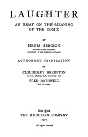laughter an essay on the meaning of the comic henri bergson  laughter an essay on the meaning of the comic