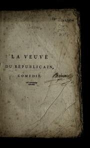 La veuve du républicain, ou, Le calomniateur : comédie en trois actes et en vers