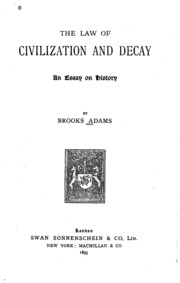 the law of civilization and decay an essay on history brooks 16 the law of civilization and decay an essay on history