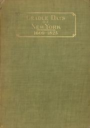 Cradle days of New York : (1609-1825)
