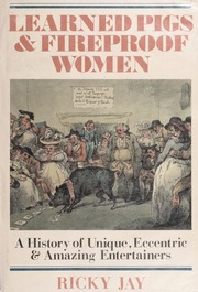 Learned pigs & fireproof women : Ricky Jay : Free Download