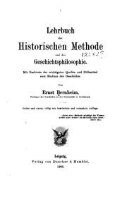 Lehrbuch der historischen Methode und der Geschichtsphilosophie : mit Nachweis der wichtigsten Quellen und Hilfsmittel zum Studium der Geschichte