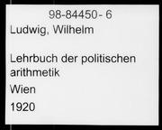 Lehrbuch der politischen arithmetik microform