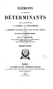 Élements de la théorie des déterminants: avec application á l-algèbre, la ...