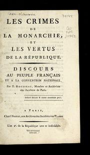 Les crimes de la monarchie, et les vertus de la République : discours au peuple français et a la Convention nationale