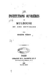les institutions ouvri res de mulhouse et des environs eug ne v ron free download borrow. Black Bedroom Furniture Sets. Home Design Ideas