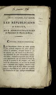 ...Les républicains d'Arles : aux administrateurs du département des Bouches-du-Rhône.
