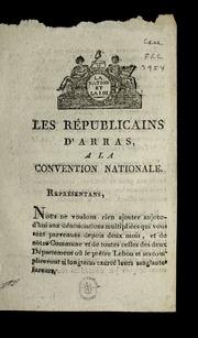 ...Les républicains d'Arras a la Convention nationale.