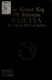 The lesser key of Solomon, Goetia : the book of evil spirits