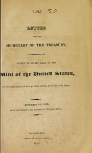 Letter from the Secretary of the Treasury, transmitting the result of assays made at the Mint of the United States, of the several species of foreign coins, current, by law...