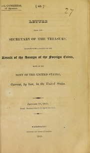 Letter from the Secretary of the Treasury, transmitting a report of the result of the assays of the foreign coins, made at the Mint of the United States, current, by law, in the United States.