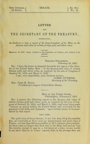 Letter from the Secretary of the Treasury, communicating, in obedience to law a report of the superintendent of the mint, on the fineness and value of certain foreign gold and silver coins'