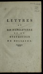 Lettres au roi d'Angleterre et au stathouder de Hollande.