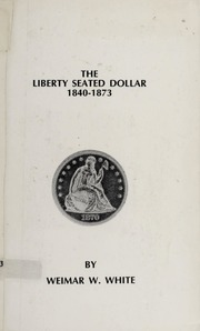 The Liberty Seated Dollar 1840-1873