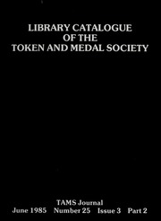 Library Catalogue of the Token and Medal Society