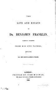 the life and essays of dr benjamin franklin carefully collected  the life and essays of dr benjamin franklin carefully collected from his own papers containing all his miscellaneous pieces franklin benjamin