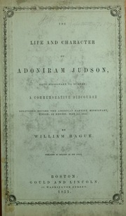 the life and mission of adoniram judson Ann hasseltine judson (december 22 ann wrote stories of life on the mission field and the illinois) is the namesake of her husband, adoniram judson.