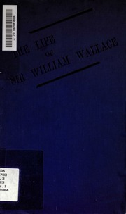 the life and times of sir william wallace of ellerslie Genealogy for sir william wallace of elderslie, kt sir william wallace ellerslie william wallace's career and life would soon come to an end however.