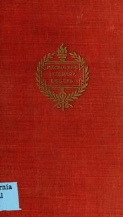 literary essays of thomas babington macaulay macaulay thomas  literary essays of thomas babington macaulay macaulay thomas babington macaulay baron 1800 1859 streaming internet archive