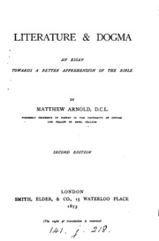literature and dogma an essay matthew arnold  literature and dogma an essay towards a better apprehension of the bible