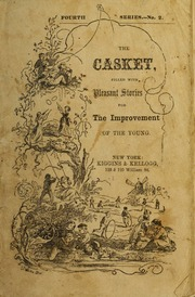 The little casket; : filled with pleasant stories for the instruction of the young