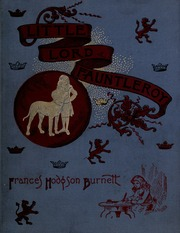 Little Lord Fauntleroy Burnett Frances Hodgson 1849 1924 Free Download Borrow And Streaming Internet Archive
