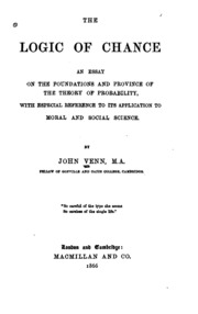 the logic of chance an essay on the foundations and province of  the logic of chance an essay on the foundations and province of the theory of probability especial reference to its application to moral and social