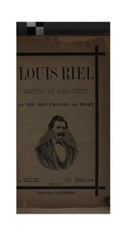 an essay about louis riel as a martyr The false traitor: louis riel in canadian culture (review) patrick holland the canadian historical review, volume 85, number 4, december 2004, pp.