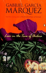 Love in the Time of Cholera / Gabriel Garcia Marquez