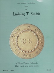 The Ludwig T. Smith Sale of United States Colonials, Half Cents and Large Cents