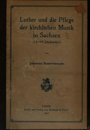 Luther und die Pflege der kirchlichen Musik in Sachsen14.-19. Jahrhundert ...