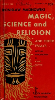 magic science and religion and other essays  malinowski  magic science and religion and other essays  malinowski bronislaw    free download borrow and streaming  internet archive