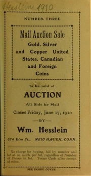 Mail auction sale : gold, silver, and copper, United States, Canadian and foreign coins. Number three. [06/17/1910]
