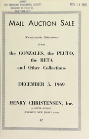Mail auction sale : numismatic selections from the Gonzales, the Pluto, the Beta and other collections ... [12/05/1969]