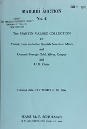 Mailbid auction. No. 4 : the Martin Valdez collection of potosi, lima and other Spanish American mints ... [09/10/1968]