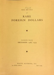Mail bid sale : the collection of rare foreign dollars formed by Mr. Robert I. Webber ... [12/19/1939]