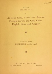 Mail bid sale : foreign and ancient coins : including a splendid collection of Greek and Roman coins, foreign crowns, English silver and copper. [12/19/1938]